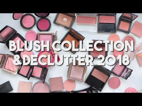 Makeup Collection & Declutter 2018 | Blushes