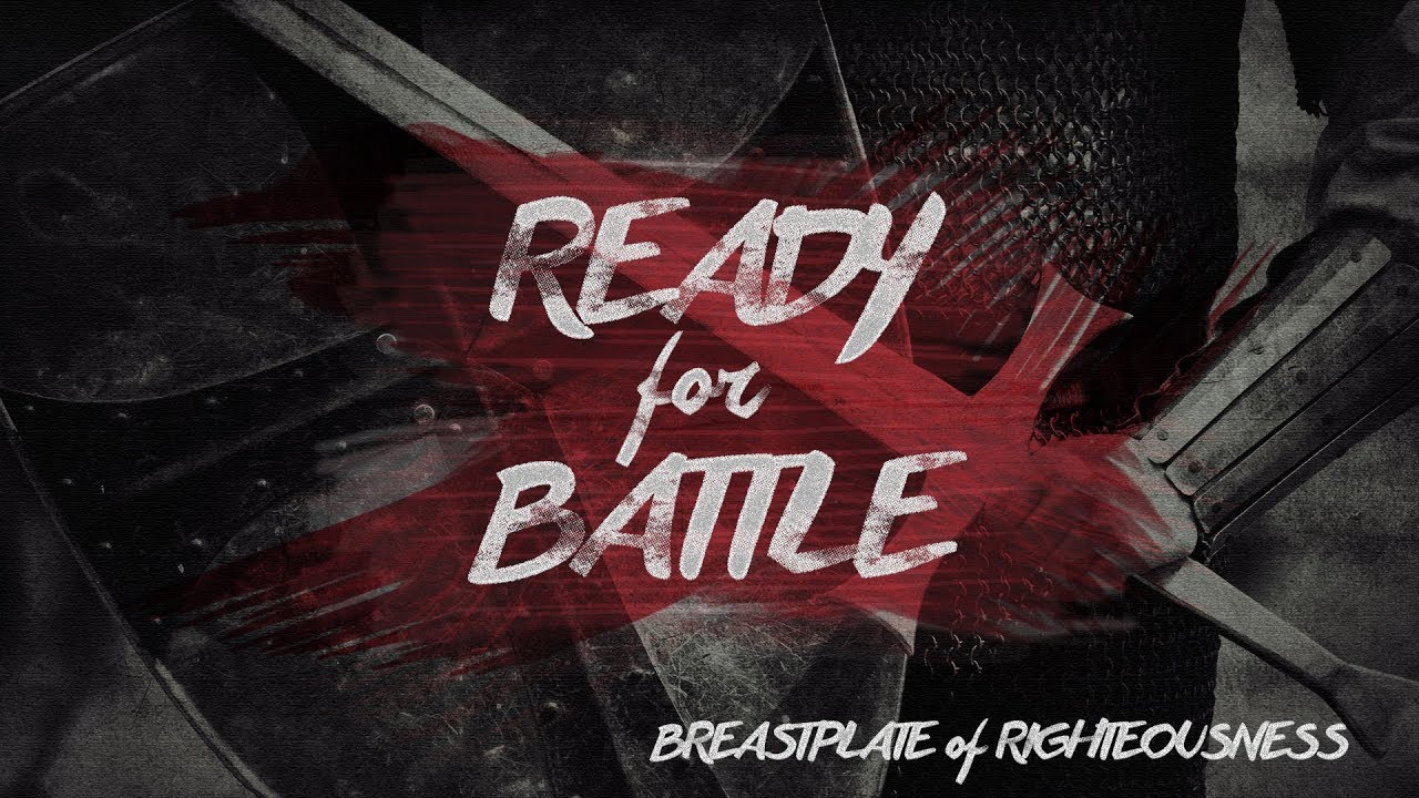 Ready For Battle: Breastplate of Righteousness | Central
