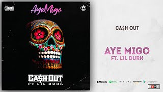 Ca$h Out - Aye Migo Ft. Lil Durk