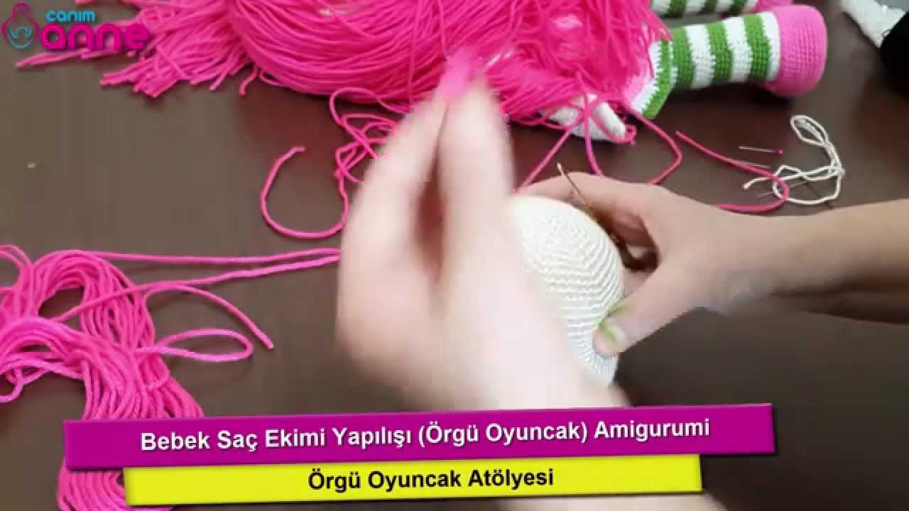 Amigurumi Bebekte Saç Yapımı : Bebek saç ekimi yapılışı Örgü oyuncak amigurumi canım anne youtube