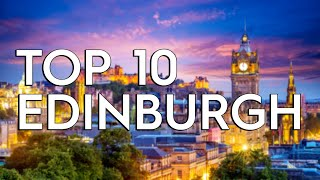 ✅ TOP 10: Things To Do In Edinburgh