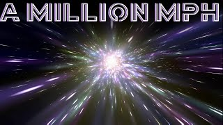 YOU ARE MOVING A MILLION MPH NOW!
