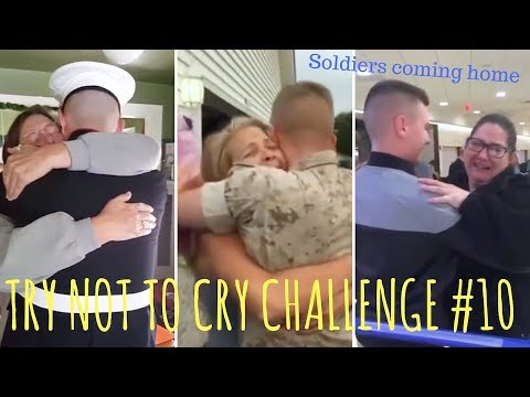 TRY NOT TO CRY CHALLENGE #10, Soldiers coming home