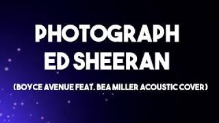 Photograph - ed sheeran lyrics (boyce avenue feat. bea miller acoustic cover)
