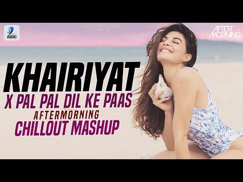 khairiyat-x-pal-pal-dil-ke-paas-mashup-|-aftermorning-|-arijit-singh-|-mashup-2019