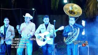 El Jerezano Ft. Impacto MX - El Wuicko (En Vivo 2017)