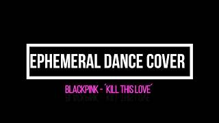 INTRO + KILL THIS LOVE - BLACKPINK (Cover by Ephemeral) - SHOW MUSIC LATIN 2019