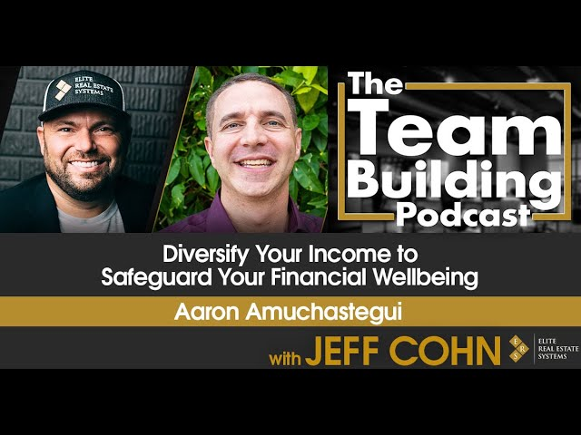 Diversify Your Income to Safeguard Your Financial Wellbeing w/ Aaron Amuchastegui