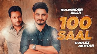 100 Saal (Full Video)| Zakhmi | Kulwinder Billa | Gurlez Akhtar | Dev Kharoud| New Punjabi Song 2020