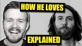 """How He Loves"": The True Meaning of a Beautiful Song"