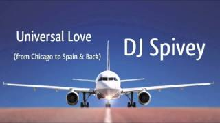 """Universal Love"" (A Soulful House Music Mix) by DJ Spivey"