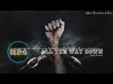 All The Way Down by Johan Svensson - [2010s Rock Music]