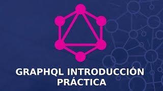 GraphQL   Introducción Práctica a GraphQL con Nodejs y Express