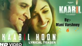 KAABIL HOON Dance Video | KAABIL | Hrithik Roshan | Mani Varshney | Freestyle | Tutting | Lovable