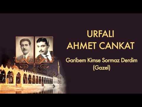 Urfalı Ahmet Cankat - Garibem Kimse Sormaz Derdim  [ Urfalı Ahmet Ve Cemil Cankat © Kalan Müzik ]