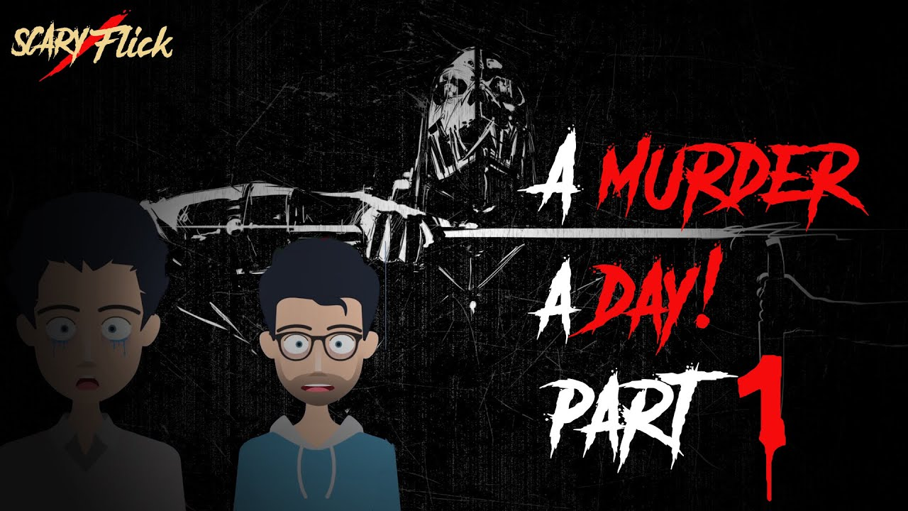 A Murder a Day Part 1 I Animated Horror Story In Hindi I Scary Flick E43