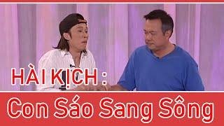 Hài Kich : Con Sáo Sang Sông - Hoài Linh - Chí Tài - Kiều Linh