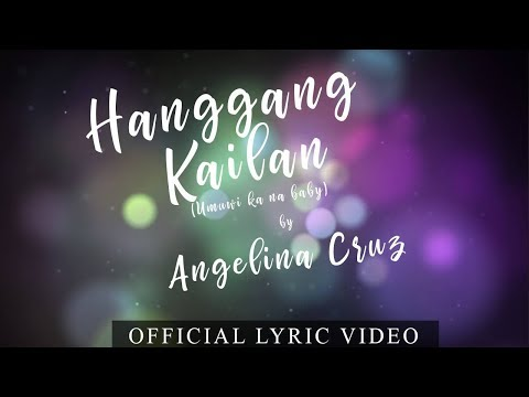 Angelina Cruz - Hanggang Kailan (Umuwi Ka Na Baby)  (Official Lyric Video)