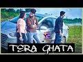 TERA GHATA / YAARIYAN CREATION / ISLAMPUR BOYS / Gajendra Varma/ Cover Song