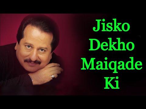 Jisko Dekho Maiqade Ki - Pankaj Udhas