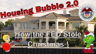 Housing Bubble 2.0 - How the FED Stole Christmas