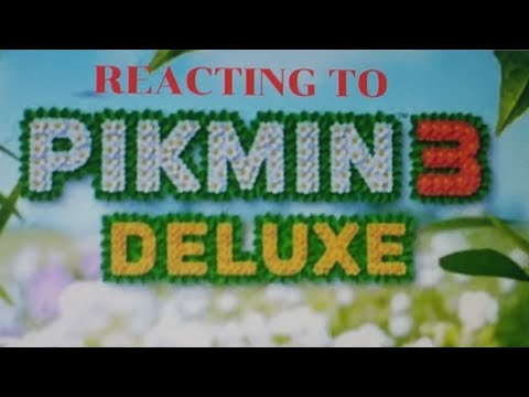 Reacting To Pikmin 3 Deluxe Youtube