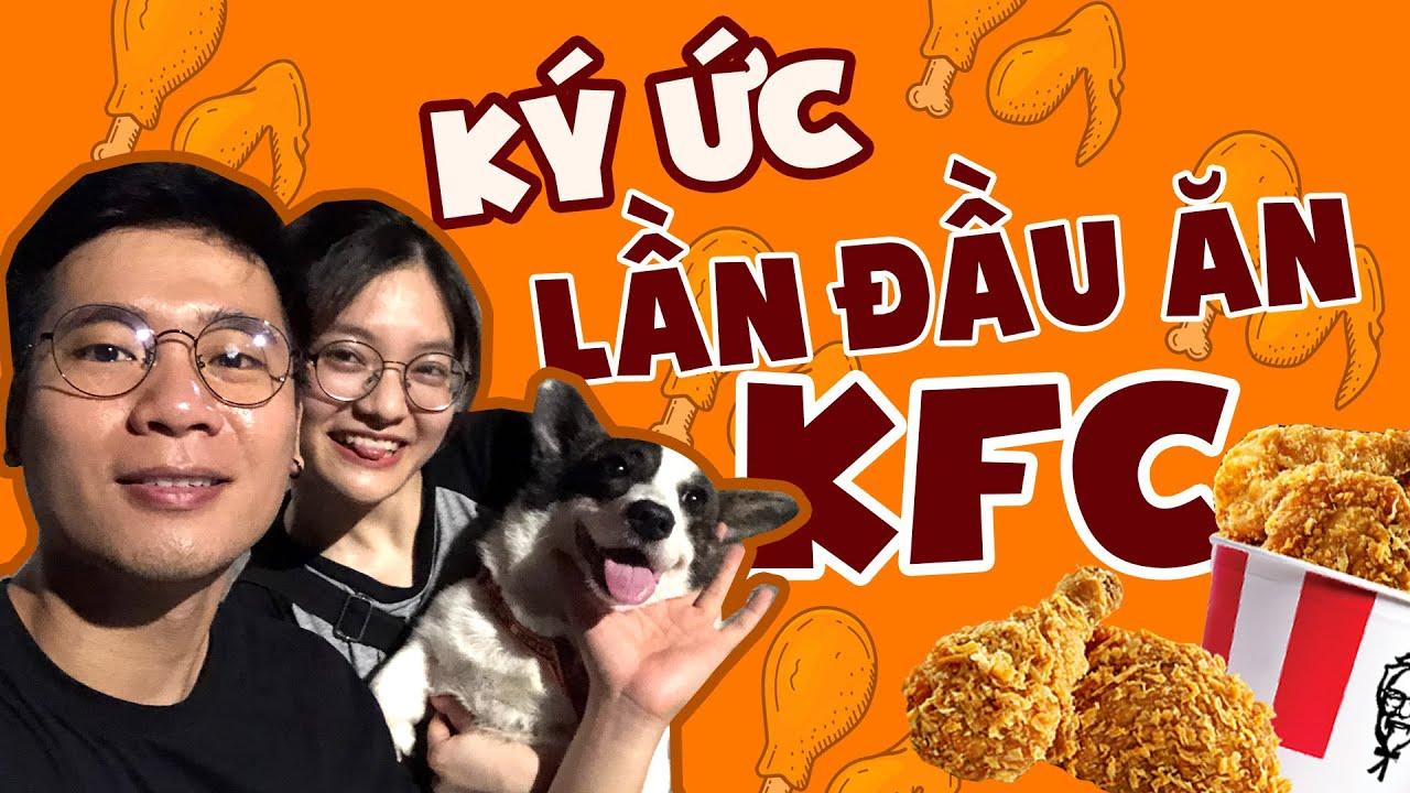 Nhớ lại kỷ niệm lần đầu được ăn KFC và lý do hay bùng Stream | Sinh Lê