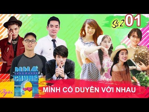 NGÔI NHÀ CHUNG - LOVE HOUSE   Series 2 - Tập 1   Mình có duyên với nhau   090517
