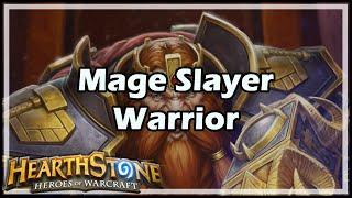 [Hearthstone] Mage Slayer Warrior