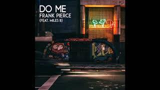 Frank Pierce Feat. Miles B. - Do Me (New R&B & Soul Music)