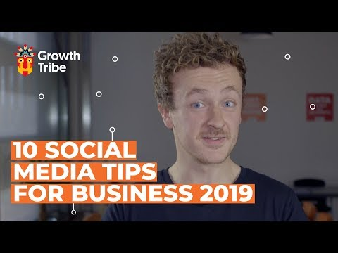 10 Social Media Tips For Business 2019