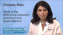 What is the difference between addiction and dependence? - Najmeh Sadoughi, MD | UCLA Pain Center