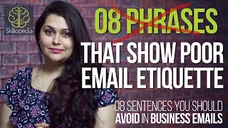 08 sentences to avoid using in Business Emails - Email Etiquette - Skillopedia