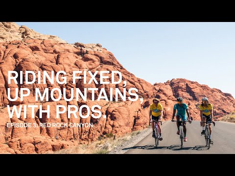 Riding Fixed, Up Mountains, With Pros.  Ep. 3 Red Rock Canyon w Floyd Landis & Dave Zabriskie