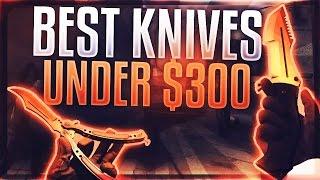 CSGO Best Knives Under $300 (BEST CSGO KNIVES)