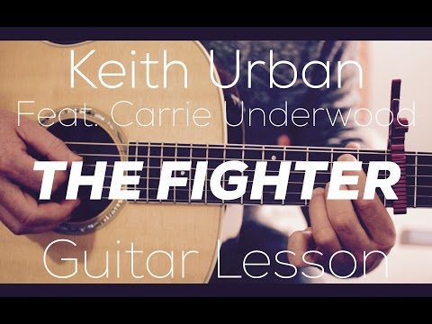 Keith Urban feat. Carrie Underwood - The Fighter -Guitar Lesson (Chords and Strumming)