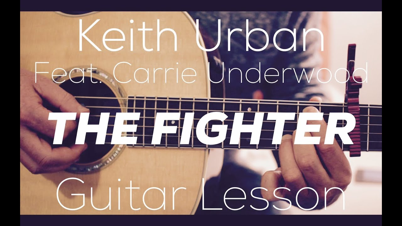 Keith Urban Feat Carrie Underwood The Fighter Guitar Lesson