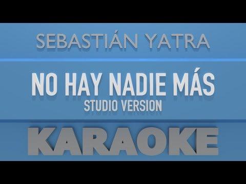 Sebastián Yatra - No hay nadie más (Karaoke) StudioVersion