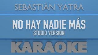 Baixar Sebastián Yatra - No hay nadie más (Karaoke) StudioVersion