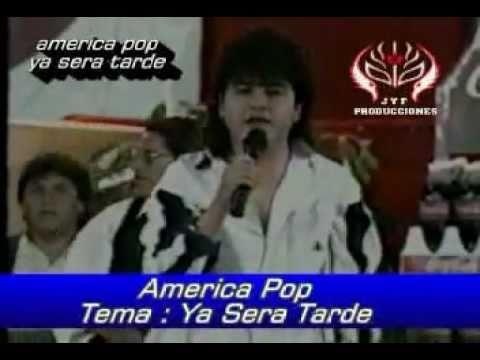 AMERICA POP -YA SERA TARDE