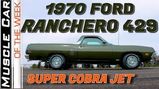 1970 Ford Ranchero 429 Super Cobra Jet - Muscle Car Of The Week Video Episode 325