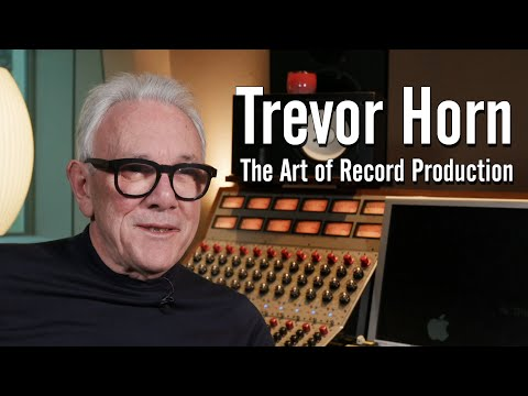 Trevor Horn - The Art of Record Production