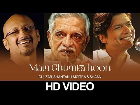 Main Ghoomta Hoon | Gulzar In Conversation With Tagore | Gulzar,Shantanu Moitra & Shaan | HD Video