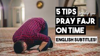 5 TIPS TO HELP YOU PRAY FAJR PRAYER ON TIME (ENGLISH SUBTITLES)