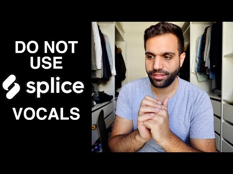 WHY YOU SHOULDN'T USE SPLICE VOCALS