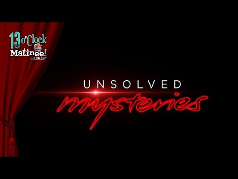 Matinee LIVE: Unsolved Mysteries (Netflix 2020)