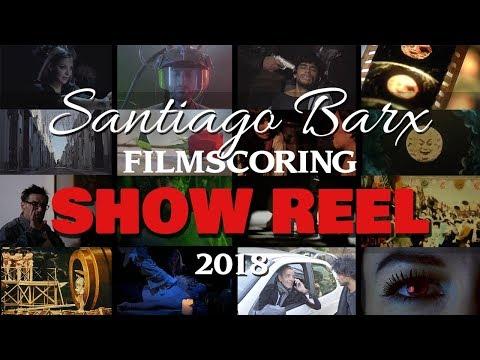 Santiago Barx - Filmscoring Show Reel (2018)