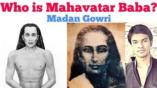 Who is Mahavatar Baba | Tamil |  2000 year Old | Madan Gowri | MG