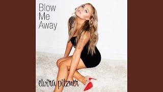 Blow Me Away