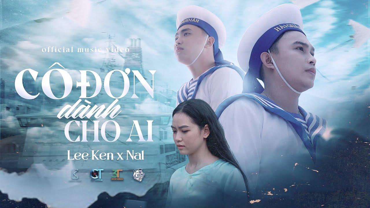 CÔ ĐƠN DÀNH CHO AI   LEE KEN x NAL   OFFICIAL MUSIC VIDEO - YouTube